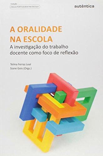 Oralidade Na Escola, A - Investigacao Do Trabalho Docente Como Foco De, livro de Varios