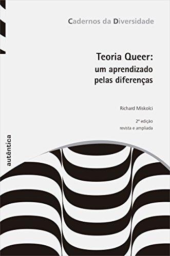 Teoria Queer. Um Aprendizado Pelas Diferenças, livro de Richard Miskolci