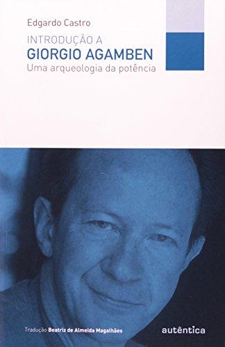 Introdução a Giorgio Agamben - Uma arqueologia da potência, livro de Edgardo Castro