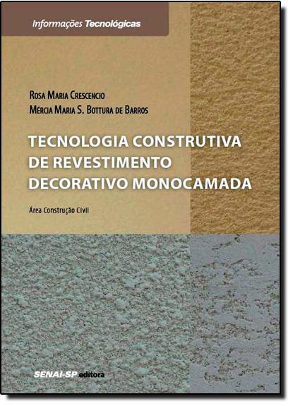 Tecnologia Construtiva de Revestimento Decorativo Monocamada, livro de Rosa Maria Crescencio