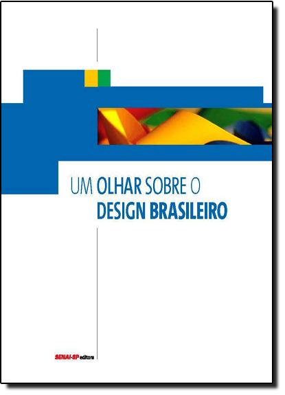 Olhar Sobre o Design Brasileiro, Um, livro de SENAI - SP