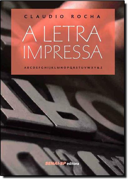 Letra Impressa, A, livro de Claudio Rocha