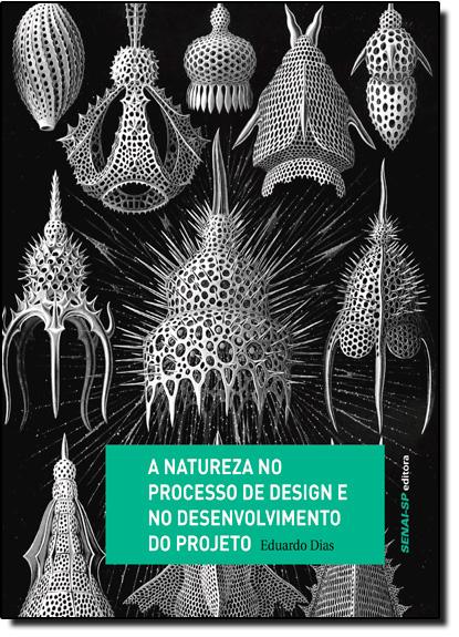 Natureza no Processo de Design e no Desenvolvimento do Projeto, A, livro de Eduardo Dias