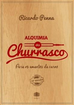 Alquimia do Churrasco - 10ª edição, livro de Ricardo Penninha