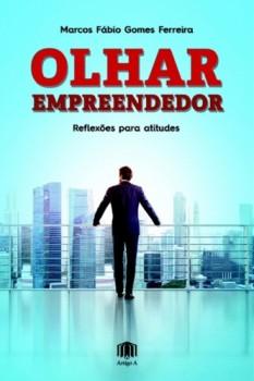 Olhar empreendedor - reflexões para atitudes, livro de Marcos Fábio