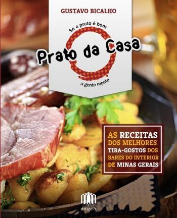 Prato da casa - As receitas dos melhores tira-gostos dos bares do interior de Minas Gerais, livro de Gustavo Bicalho