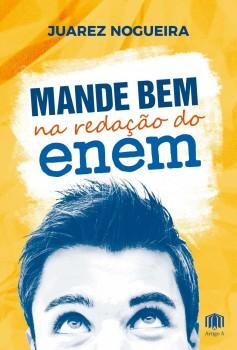 Mande bem na redação doe nem, livro de Juarez Nogueira