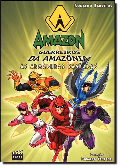 Amazon: Guerreiros da Amazônia - As Armaduras Sagradas, livro de Ronaldo Barcelos