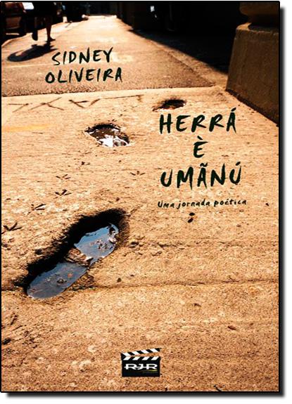 Herrá È Umãnú: Uma Jornada Poética, livro de Sidney de Oliveira Silva