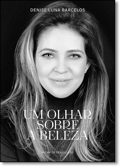 Olhar Sobre a Beleza, Um, livro de Denise Luna Barcelos