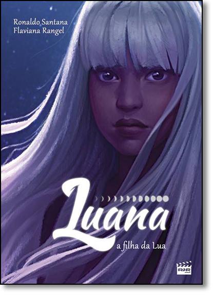Luana a Filha da Lua, livro de Ronaldo Santana