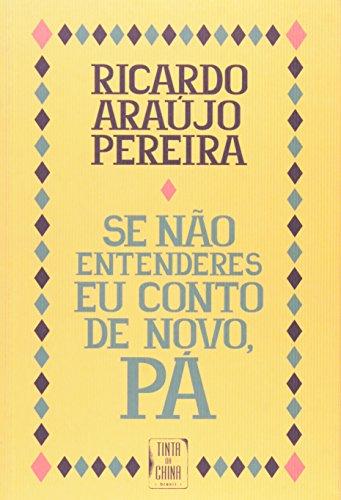 Se Não Entenderes Eu Conto De Novo, Pá, livro de Ricardo Araujo Pereira