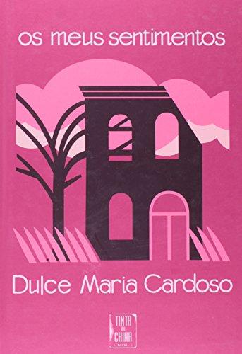 Os Meus Sentimentos, livro de Dulce Maria Cardoso