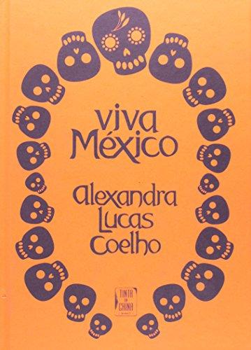 Viva México, livro de Alexandra Lucas Coelho
