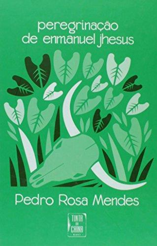 Peregrinação De Emmanuel Jhesus, livro de Pedro Rosa Mendes