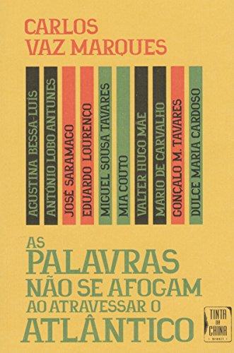 Palavras não Se Afogam ao Atravessar o Atlântico, livro de Carlos Vaz Marques