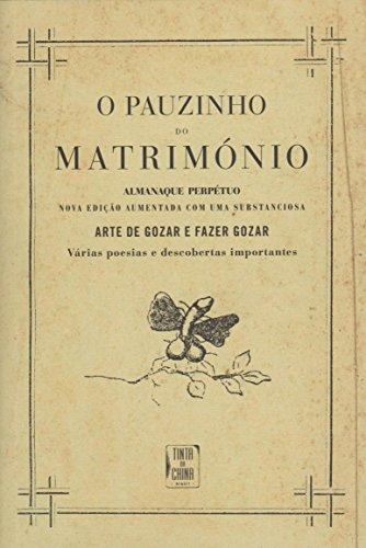 O Pauzinho do Matrimónio. Arte de Gozar e Fazer Gozar, livro de Vários Autores