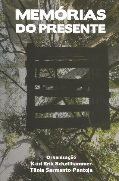 Memórias do presente, livro de Karl Erik Schollhammer
