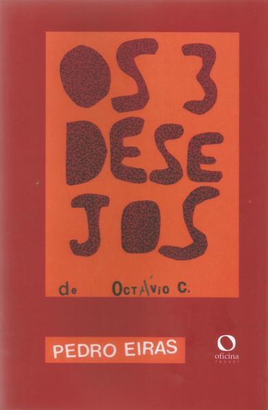 Os três desejos de Octávio C., livro de Pedro Eiras