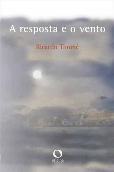 A resposta e o vento, livro de Ricardo Thomé