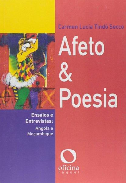 Afeto e poesia. Ensaios e entrevistas: Angola e Moçambique, livro de Carmen Lúcia Tindó SECCO
