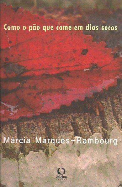 Como o pão que come em dias secos, livro de Márcia Marques Rambourg