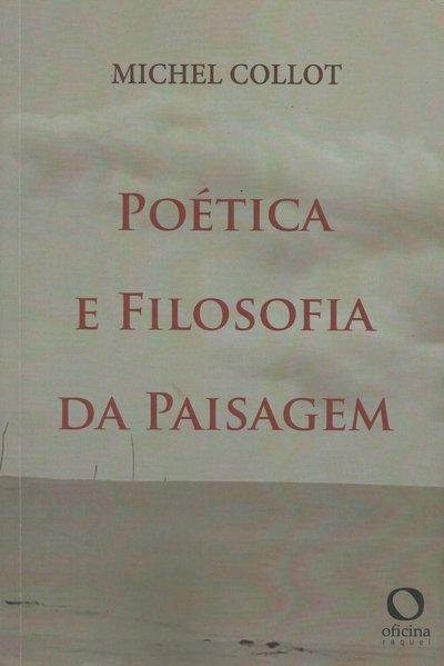 Poética e filosofia da paisagem, livro de Michel Collot