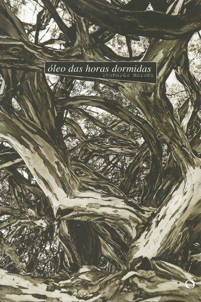 Óleo das horas dormidas, livro de Leonardo Marona