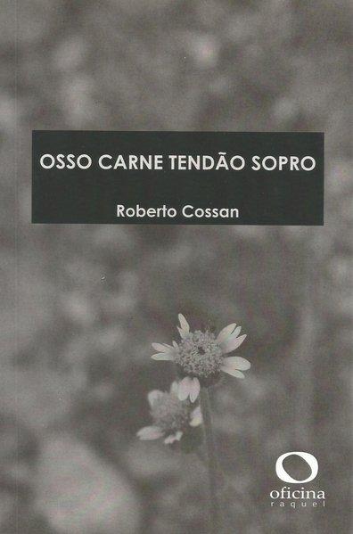 Osso carne tendão sopro, livro de Roberto Cossan