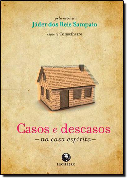 Casos e Descasos na Casa Espírita, livro de Jader dos Reis Sampaio