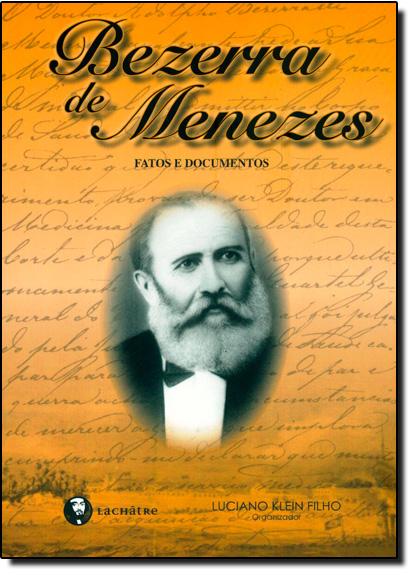 Bezerra de Menezes: Fatos e Documentos, livro de Luciano Klein Filho