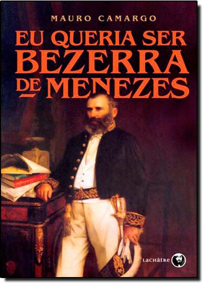 Eu Queria ser Bezerra de Menezes, livro de Mauro Camargo