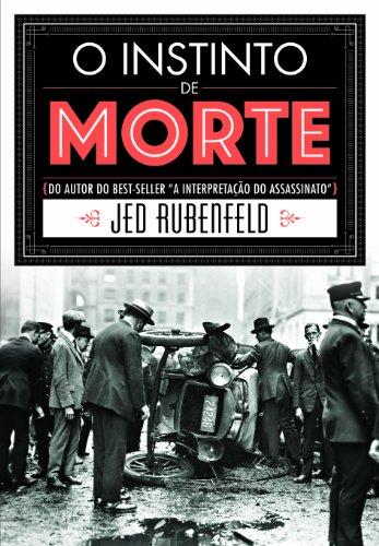 O INSTINTO DE MORTE, livro de Jed Rubenfeld