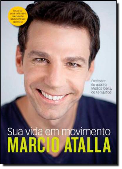Sua Vida em Movimento, livro de Marcio Atalla