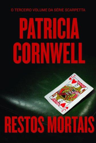 RESTOS MORTAIS, livro de Patricia Cornwell