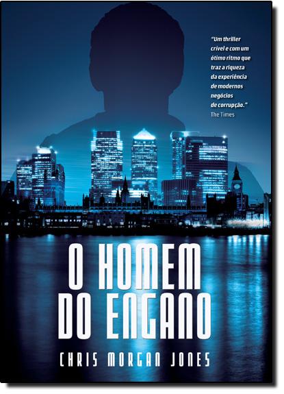 Homem do Engano, O, livro de Chris Morgan Jones