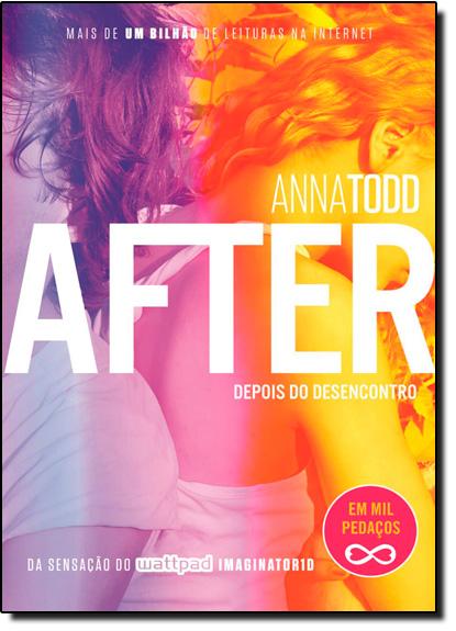After: Depois do Desencontro - Vol.3, livro de Anna Todd