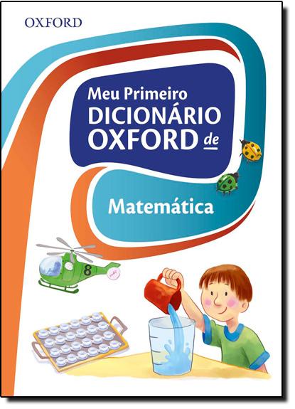 Meu Primeiro Dicionário Oxford de Matemática, livro de Oxford