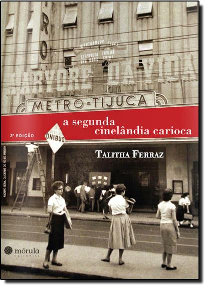 Segunda Cinelândia Carioca, A, livro de Talitha Ferraz