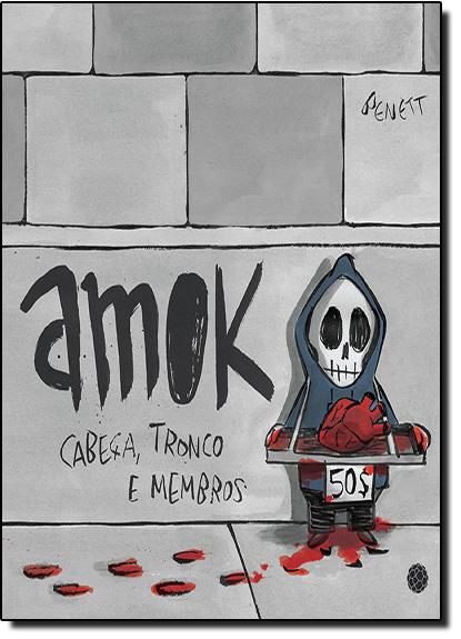 Amok: Cabeça, Tronco e Membros, livro de Benett