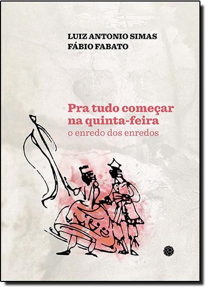 Pra Tudo Começar na Quinta-feira, livro de Luiz Antonio Simas