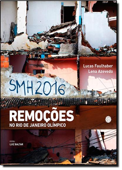 Shm 2016: Remoções no Rio de Janeiro Olímpico, livro de Lena Azevedo