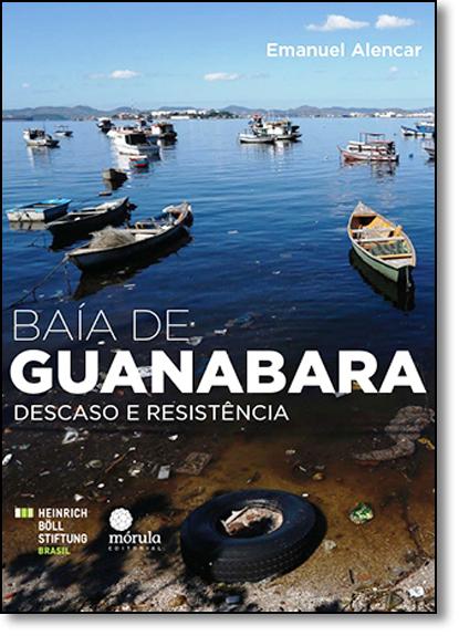 Baía de Guanabara: Descaso e Resistência, livro de Emanuel Alencar