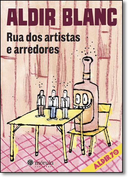 Rua dos Artistas e Arredores - Coleção Aldir 70 - Vol.1, livro de Aldir Blanc