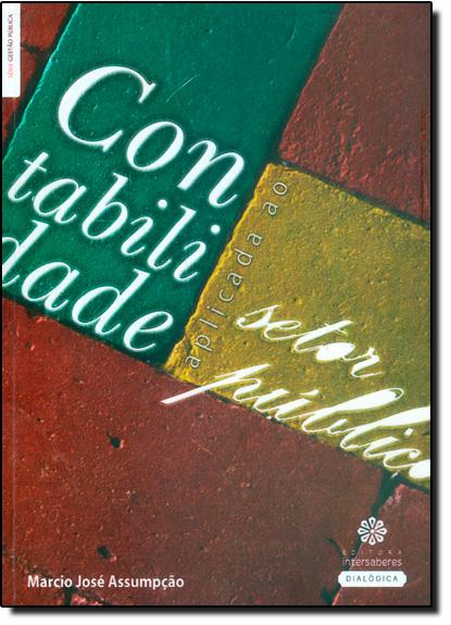 Contabilidade Aplicada ao Setor Público, livro de Marcio José Assumpção
