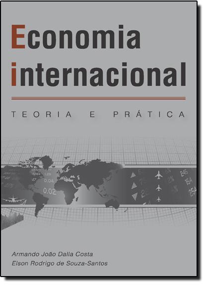 Economia Internacional: Teoria e Prática, livro de Armando João Dalla Costa