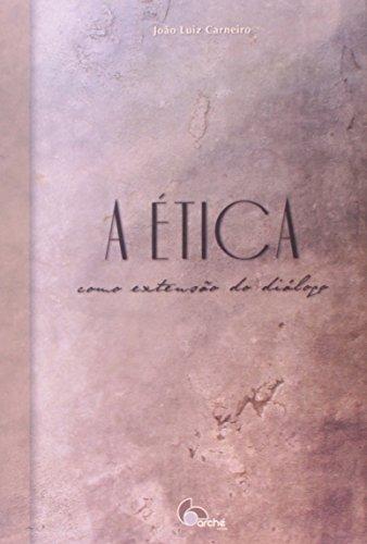 A Ética Como Extensão do Diálogo, livro de João Luiz Carneiro