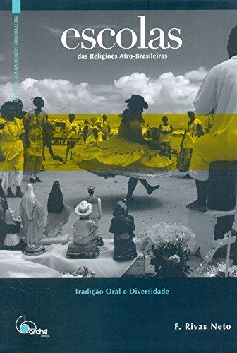 Escolas das Religiões Afro-Brasileiras. Tradição Oral e Diversidade, livro de F. Rivas Neto