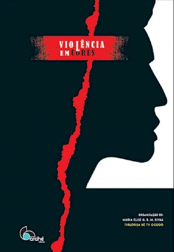 Violência em cores, livro de Maria Elise G.B.M. Rivas - Íyálôrisa Bê Ty Ogodô (org.)