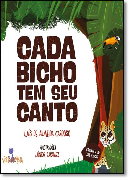 Cada Bicho Tem Seu Canto, livro de Laís de Almeida Cardoso